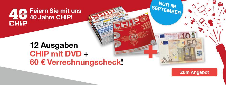 CHIP mit DVD 1 Jahr + 60 € Verrechnungscheck