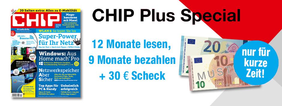 CHIP Plus Special 12 für 9 + 30€ Scheck