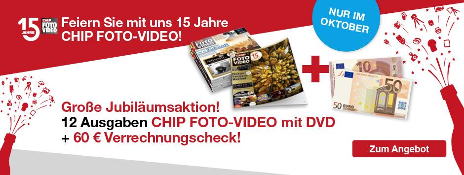 CHIP FOTO-VIDEO mit DVD 1 Jahr + 60 € Verrechnungscheck